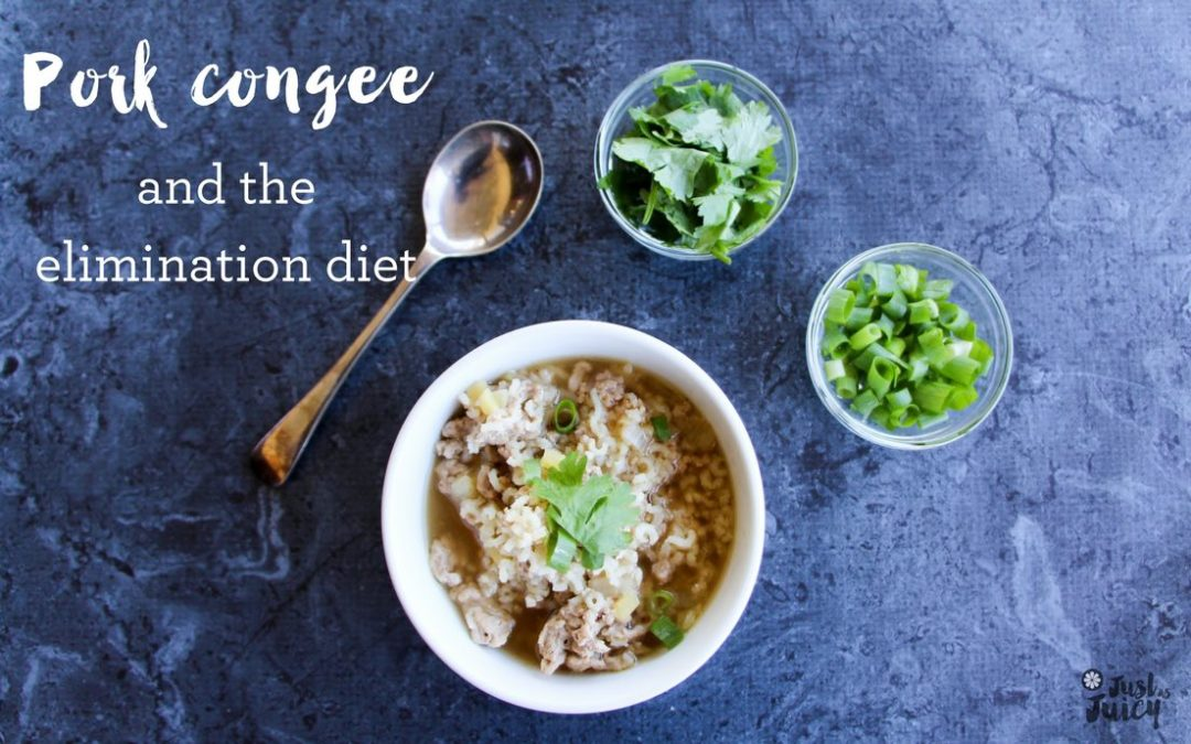 Pork congee – and my elimination diet
