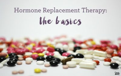 Hormone Replacement Therapy – the basics